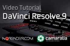 Disfruta de los tutoriales de NoRender.com sobre DaVinci Resolve 9 en Camaralia