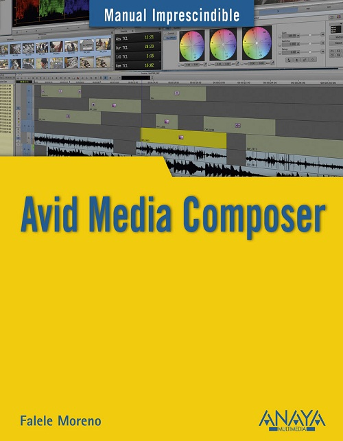 Manual Imprescindible de Avid Media Composer de Falele Moreno