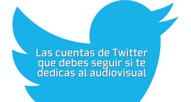 Las cuentas de Twitter que debes seguir si te dedicas al audiovisual