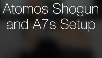 Configuración Shogun y A7s