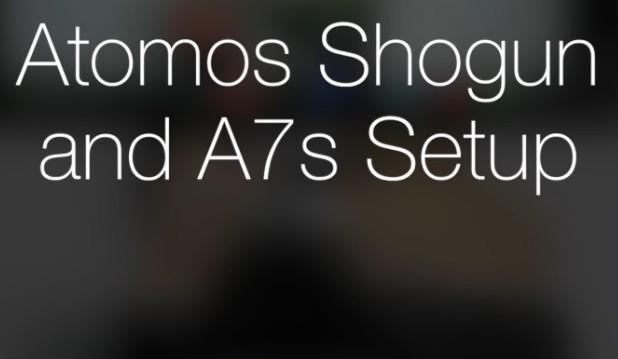 Aprende a configurar la Sony A7s y el Atomos Shogun para trabajar en 4K