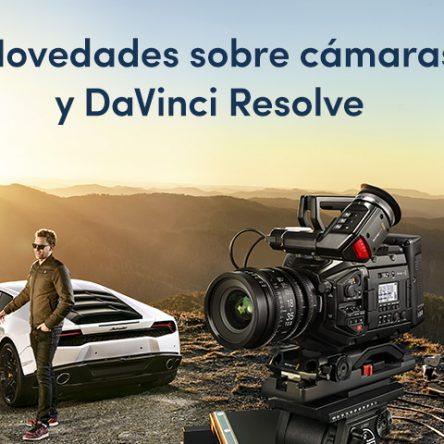 Novedades de Blackmagic sobre cámaras y DaVinci Resolve